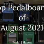 top pedalboards august 2021