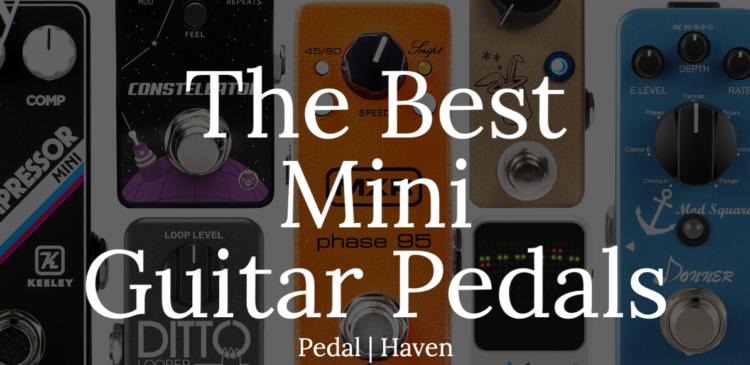 the best mini guitar pedals